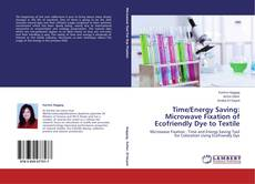 Bookcover of Time/Energy Saving:   Microwave Fixation of Ecofriendly Dye to Textile