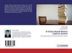 Bookcover of A Vision Based Motion Capture System