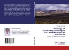 Borítókép a  Petrology of Obachettapalem Ongole Area Prakasam District South India - hoz