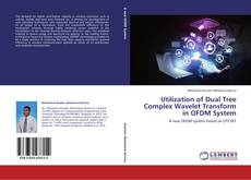 Обложка Utilization of Dual Tree Complex Wavelet Transform in OFDM System