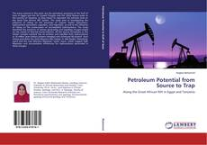 Обложка Petroleum Potential from Source to Trap