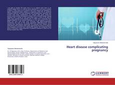 Heart disease complicating pregnancy的封面
