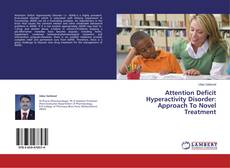Attention Deficit Hyperactivity Disorder: Approach To Novel Treatment kitap kapağı
