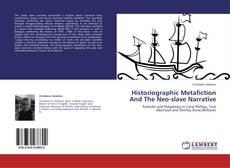 Capa do livro de Historiographic Metafiction And The Neo-slave Narrative
