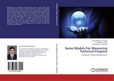 Bookcover of Some Models For Measuring Technical Progress