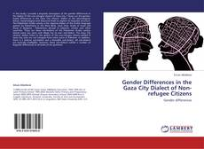 Gender Differences in the Gaza City Dialect of Non-refugee Citizens kitap kapağı