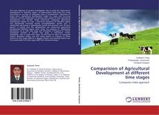 Bookcover of Comparision of Agricultural Development at different time stages