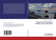 Bookcover of Physics of Currents in Oceans, Seas and Lakes