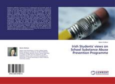 Couverture de Irish Students' views on School Substance Abuse Prevention Programme