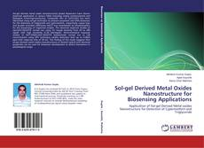 Bookcover of Sol-gel Derived Metal Oxides Nanostructure for Biosensing Applications