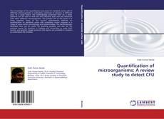 Copertina di Quantification of microorganisms: A review study to detect CFU