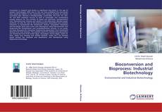 Bookcover of Bioconversion and Bioprocess: Industrial Biotechnology