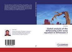 Bookcover of Global analysis of the defocusing cubic wave equation in dimension 3
