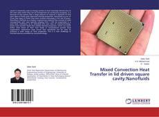 Portada del libro de Mixed Convection Heat Transfer in lid driven square cavity:Nanofluids