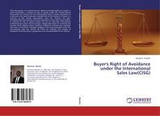 Buyer's Right of Avoidance under the International Sales Law(CISG)的封面