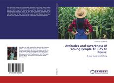 Buchcover von Attitudes and Awareness of Young People 18 - 25 to Reuse: