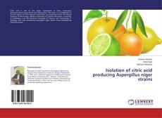 Isolation of citric acid producing Aspergillus niger strains的封面