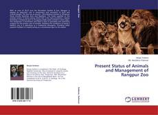 Обложка Present Status of Animals and Management of Rangpur Zoo