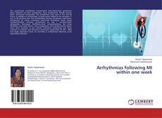 Bookcover of Arrhythmias following MI within one week