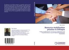 Bookcover of Resource mobilization practice in Ethiopia