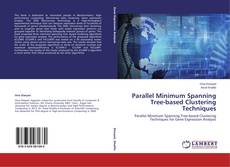 Bookcover of Parallel Minimum Spanning Tree-based Clustering Techniques