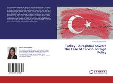 Bookcover of Turkey - A regional power? The Case of Turkish Foreign Policy