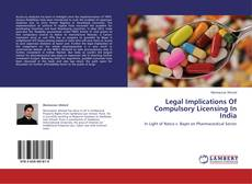 Bookcover of Legal Implications Of Compulsory Licensing In India