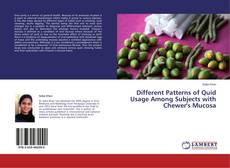 Bookcover of Different Patterns of Quid Usage Among Subjects with Chewer's Mucosa