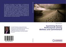 Bookcover of Examining Human Performance among Abilities and Commitment