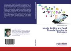 Bookcover of Mobile Banking and Rural Financial Inclusion in Zimbabwe