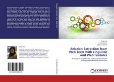 Bookcover of Relation Extraction from Web Texts with Linguistic and Web Features
