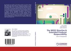 Bookcover of The WEEE Directive & Extended Producer Responsibility