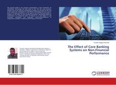 Bookcover of The Effect of Core Banking Systems on Non-Financial Performance