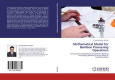 Bookcover of Mathematical Model for Bamboo Processing Operations