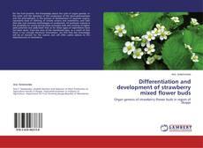 Portada del libro de Differentiation and development of strawberry mixed flower buds