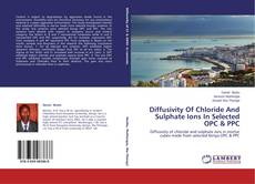 Diffusivity Of Chloride And Sulphate Ions In Selected OPC & PPC的封面