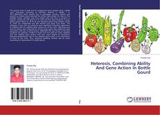 Buchcover von Heterosis, Combining Ability And Gene Action In Bottle Gourd