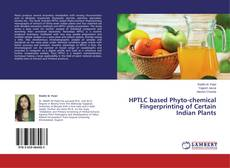 Bookcover of HPTLC based Phyto-chemical Fingerprinting of Certain Indian Plants