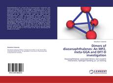 Bookcover of Dimers of diazanaphthalenes: An MP2, meta-GGA and DFT-D investigation