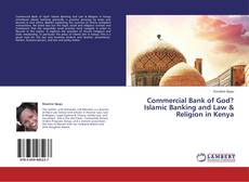 Bookcover of Commercial Bank of God? Islamic Banking and Law & Religion in Kenya