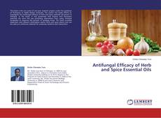 Bookcover of Antifungal Efficacy of Herb and Spice Essential Oils