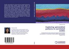 Bookcover of Exploring spin/orbital patterns in correlated oxides