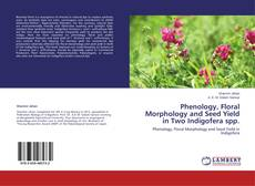 Copertina di Phenology, Floral Morphology and Seed Yield in Two Indigofera spp.