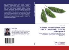 Genetic variability for yield and ts component traits in bitter gourd kitap kapağı