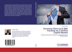 Bookcover of Eurozone Start-up & SME Funding via a Unified Capital Market