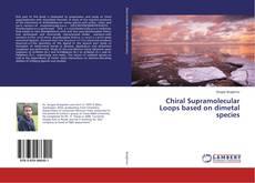 Bookcover of Chiral Supramolecular Loops based on dimetal species