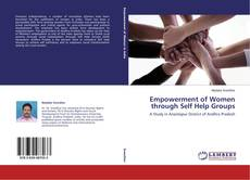Empowerment of Women through Self Help Groups的封面