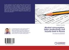 Bookcover of Alcohol consumption, labor productivity and income level in Russia