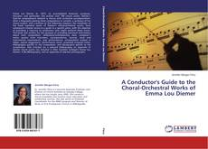 Buchcover von A Conductor's Guide to the Choral-Orchestral Works of Emma Lou Diemer