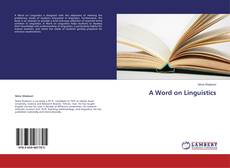 Bookcover of A Word on Linguistics